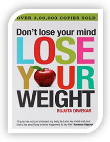 Dont Lose Your Mind Lose Your Weight By Rujuta Diwekar