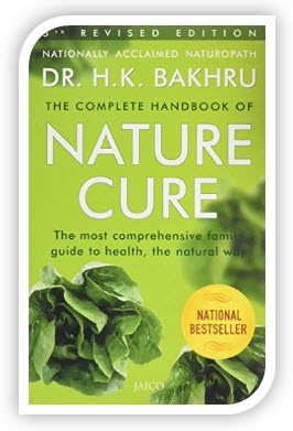 the complete handbook of nature cure in English by H K Bakhru